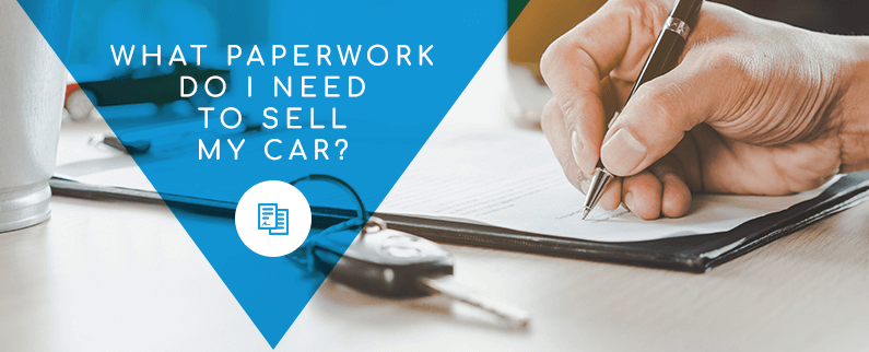 What-Paperwork-Do-I-Need-to-Sell-My-Car