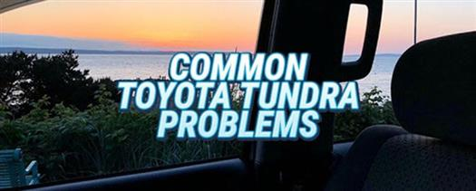 common-toyota-tundra-problems-you-might-encounter